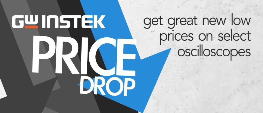 Price drop just for Select GW Instek Oscilloscopes